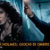 Rapace ed Harris, due star in ascesa in Sherlock Holmes: Giochi di ombre